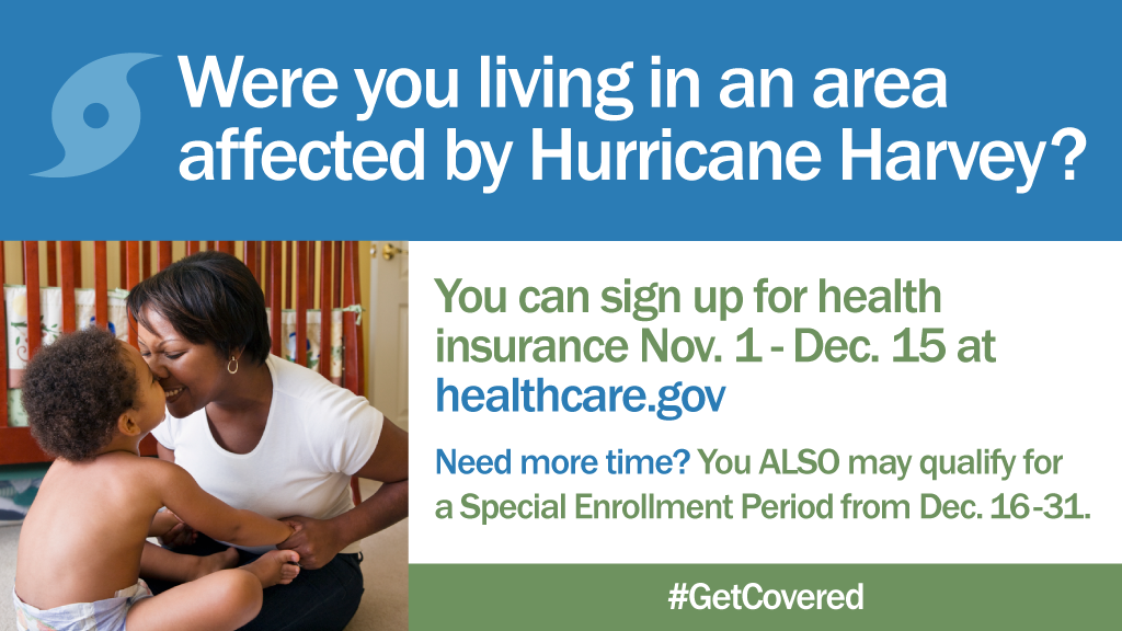 "Picture of woman and baby with caption ""Were you living in an area affected by Hurricane Harvey? You may qualify for a Special Enrollment Period from Dec. 16-31"
