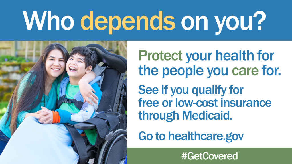 "Mother with son in wheelchair with message ""Who depends on You? Protect your health for the people you care for. See if you qualify for free or low-cost insurance."""