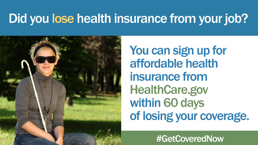 Graphic with picture of a woman who is wearing sunglasses and has a walking stick. Includes message about signing up for health insurance within 60 days of losing your coverage through work