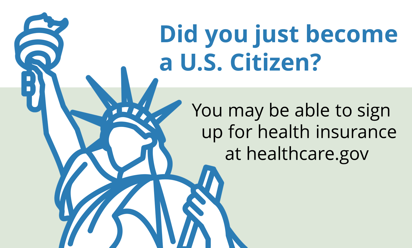Drawing of the Statue of Liberty with message about possible eligibility to sign up for health insurance if you are a new citizen