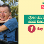 Image of man in wheelchair holding little girl with message that there is 1 day left of open enrollment