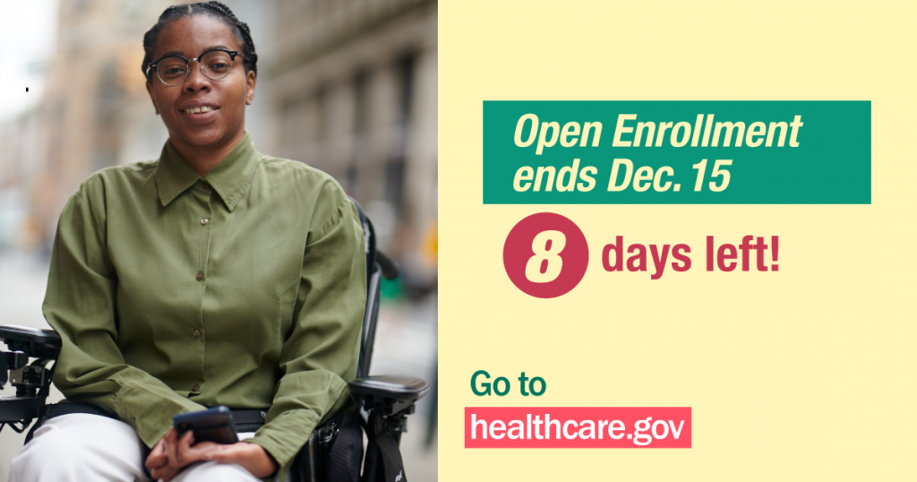 Image of younger woman in wheelchair with message that there are 8 days left of open enrollment