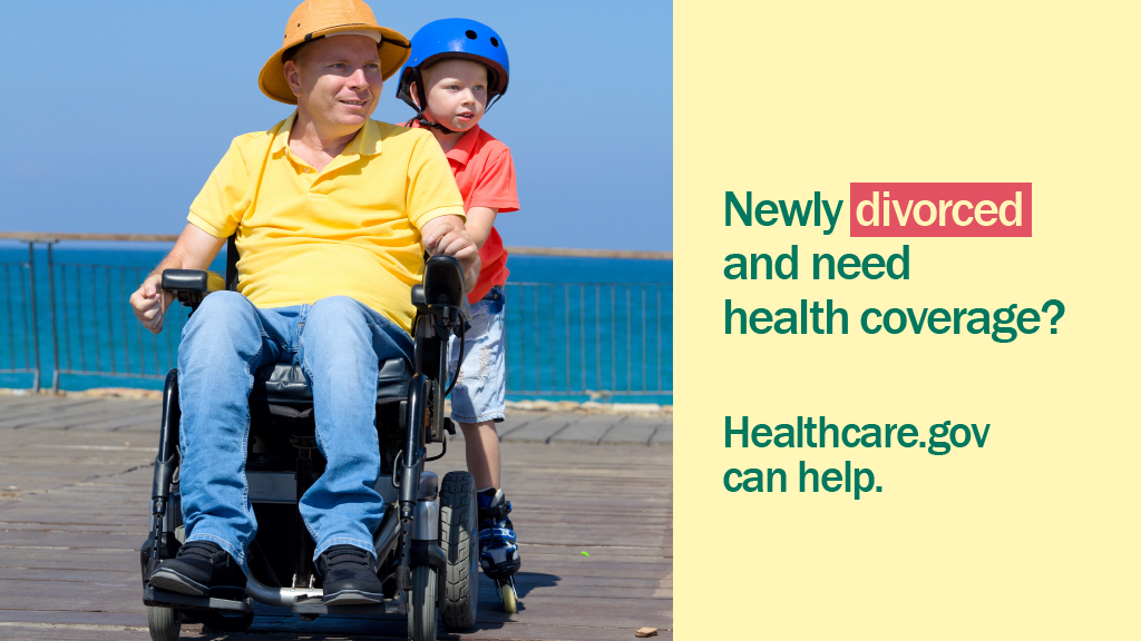 "Image of man in a wheelchair with a young boy standing behind him and message ""Newly divorced and need health coverage? Healthcare.gov can help."""