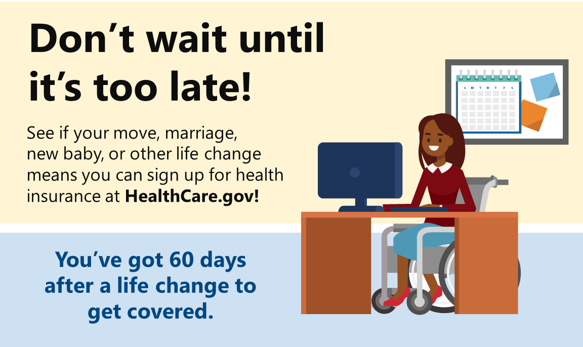 Illustration of a woman in a wheelchair sitting at a desk and the message to not wait as you have 60 days after a life change event to make changes to your health insurance.
