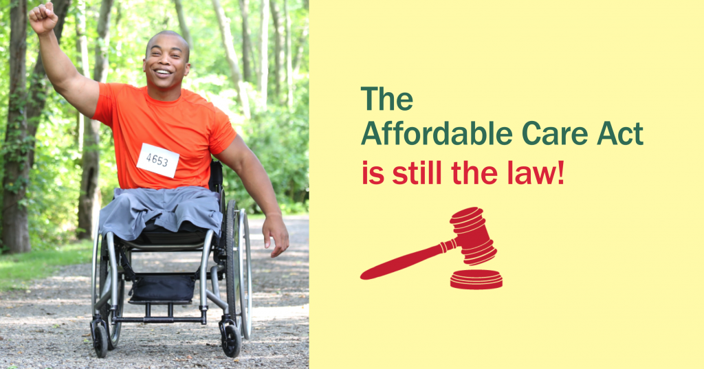 Picture of male leg amputee in wheelchair with message that the Affordable Care Act is still the law