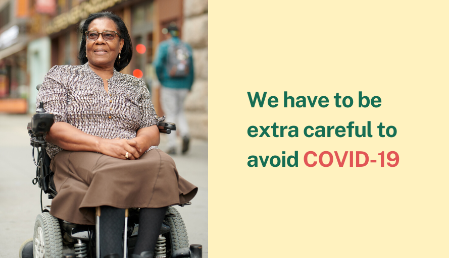 "Image of an older woman sitting in an electric wheelchair with the message ""We have to be extra careful to avoid COVID-19."""