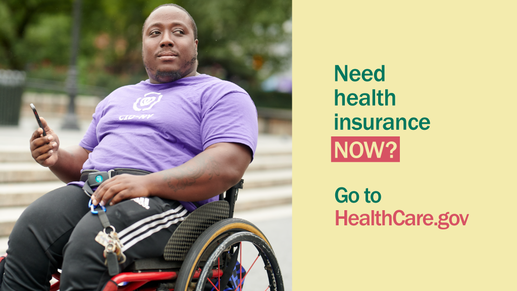 Photo of an African-American man in a wheelchair with the message need health insurance now? Go to healthcare.gov.