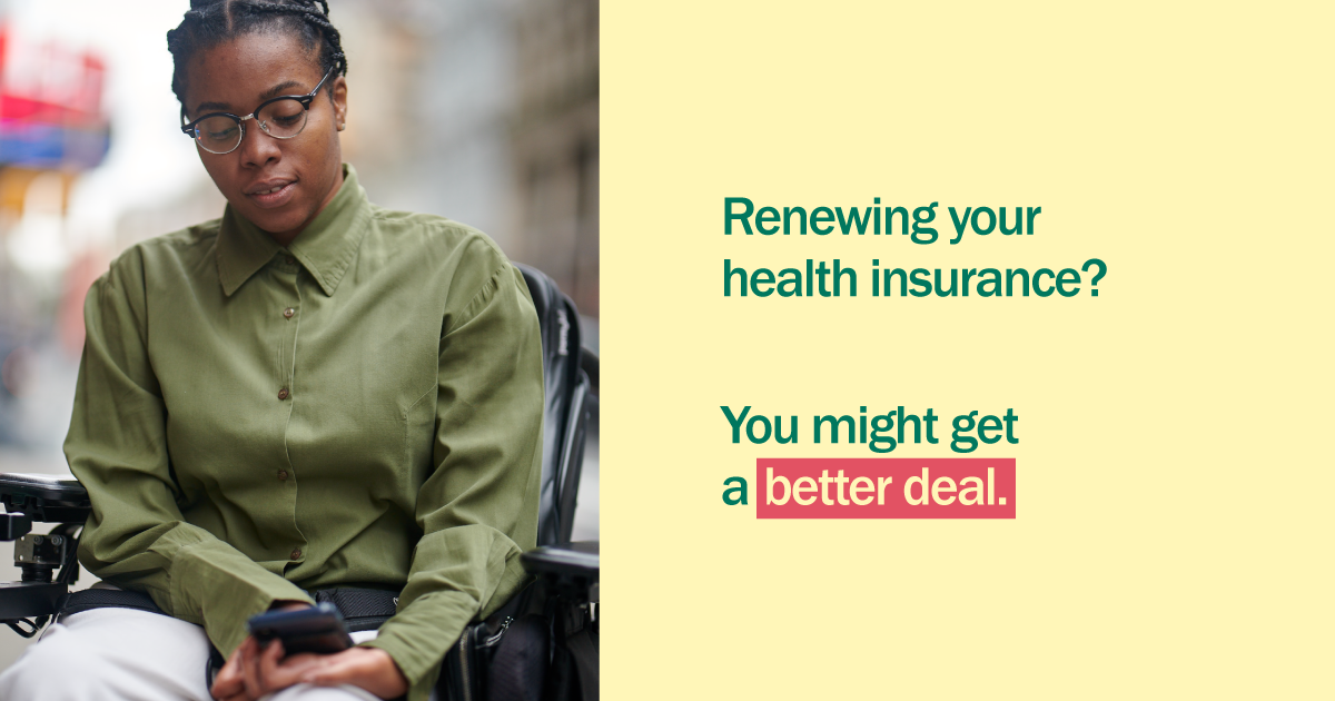 """Photo of a woman in a wheelchair checking her phone with the message """"Renewing your health insurance? You might get a better deal""""."""